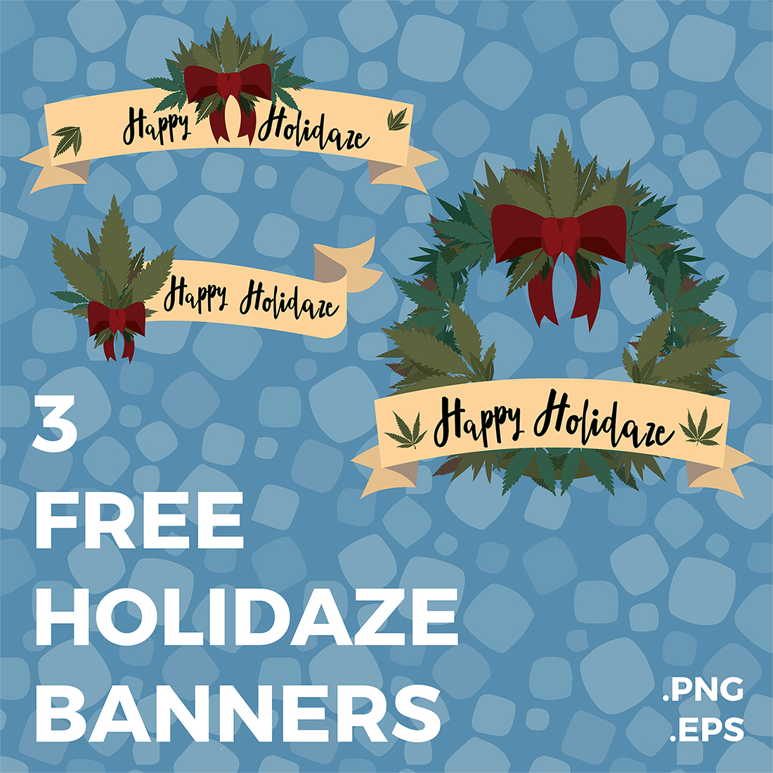 Three Free Holidaze Banners + Cannabis Wreaths